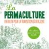 La permaculture, en route pour la transition écologique